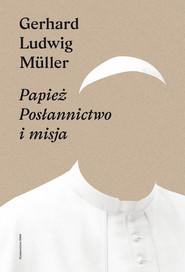 okładka Papież Posłannictwo i misja, Książka | Ludwig Müller Gerhard