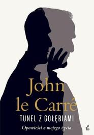 okładka Tunel z gołębiami Opowieści z mojego życia, Książka | Carre John le