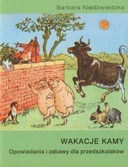 okładka Wakacje Kamy Opowiadania i zabawy dla przedszkolaków, Książka   Barbara Niedźwiedzka