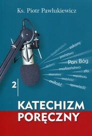 okładka Katechizm poręczny 2 + CD, Książka | Pawlukiewicz Piotr
