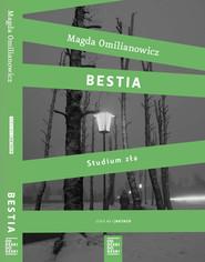 okładka Bestia Studium zła / Ostatnia wizyta Pakiet, Książka | Magda Omilianowicz, Jacek  Ostrowski