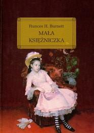 okładka Mała księżniczka, Książka   Frances Eliza Burnett