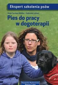 okładka Pies do pracy w dogoterapii, Książka | Anja Carmen Muller, Gabriele Lehari
