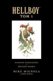 okładka Hellboy T.1 Nasienie zniszczenia Obudzić diabła, Książka | Mike Mignola, John Byrne