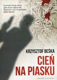 okładka Cień na piasku, Książka | Krzysztof Beśka