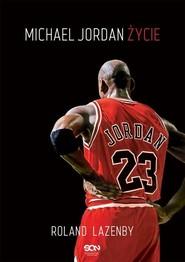 okładka Michael Jordan Życie, Książka | Roland  Lazenby