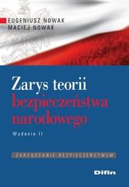 okładka Zarys teorii bezpieczeństwa narodowego Zarządzanie bezpieczeństwem, Książka | Eugeniusz Nowak, Maciej Nowak