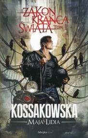 okładka Zakon Krańca Świata Tom 1, Książka | Maja Lidia Kossakowska