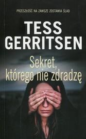 okładka Sekret którego nie zdradzę, Książka | Tess Gerritsen