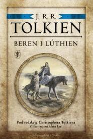 okładka Beren i Luthien Pod redakcją Christophera Tolkiena, Książka   Tolkien J.R.R