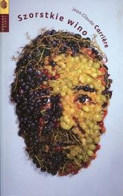 okładka Szorstkie wino, Książka | Jean-Claude Carrière