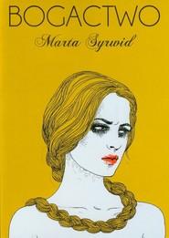 okładka Bogactwo, Książka | Marta Syrwid