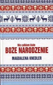 okładka Nie całkiem białe Boże Narodzenie, Książka | Magdalena  Knedler