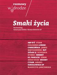 okładka Rozmowy W drodze Smaki życia, Książka | Katarzyna Kolska, Roman Bielecki