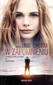okładka W zapomnieniu, Książka | Agnieszka Lingas-Łoniewska