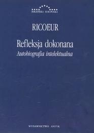 okładka Refleksja dokonana Autobiografia intelektualna, Książka | Ricoeur Paul
