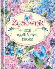 okładka Życiownik czyli mysli życiem pisane, Książka |