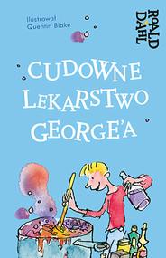 okładka Cudowne lekarstwo George'a, Książka | Roald Dahl