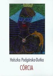 okładka Córcia, Książka | Podgórska-Dutka Halszka