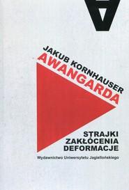 okładka Awangarda strajki zakłócenia deformacje, Książka | Kornhauser Jakub