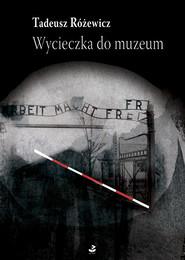 okładka Wycieczka do muzeum Wybór opowiadań, Książka | Tadeusz Różewicz