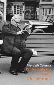 okładka Protestantyzm oczami Chestertona, Książka | Golonka Wojciech
