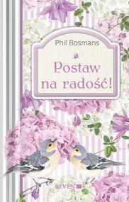okładka Postaw na radość!, Książka | Bosmans Phil