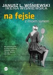 okładka Na fejsie z moim synem, Książka | Janusz Leon Wiśniewski