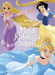 okładka Księżniczki Moja kolekcja bajek, Książka |