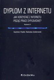 okładka Dyplom z internetu Jak korzystaćz Internetu pisząc prace dyplomowe, Książka | Kazimierz Pawlik, Radosław Zenderowski