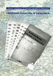 okładka Leksykon Polactwa w Niemczech, Książka | Krzysztof Ruchniewicz, Marek Zybura