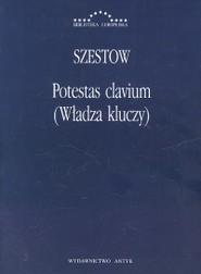 okładka Potestas clavium (Władza kluczy), Książka   Szestow Lew