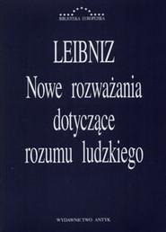 okładka Nowe rozważania dotyczące rozumu ludzkiego, Książka   Gottfried Wilhelm Leibniz