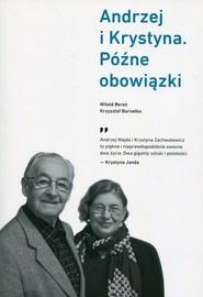 okładka Andrzej i Krystyna Późne obowiązki, Książka | Witold Bereś, Krzysztof Burnetko