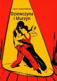 okładka Dziewczyna i Murzyn, Książka   Vanistendael Judith