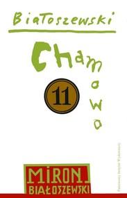 okładka Utwory zebrane Tom 11 Chamowo, Książka | Białoszewski Miron
