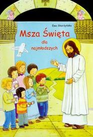 okładka Msza Święta dla najmłodszych, Książka | Skarżyńska Ewa