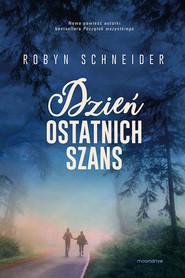 okładka Dzień ostatnich szans, Książka | Robyn Schneider