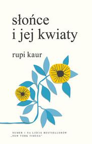 okładka Słońce i jej kwiaty, Książka | Rupi Kaur
