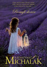 okładka Promyk słońca, Książka | Katarzyna Michalak