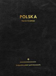 okładka Polska (wiązanka pieśni patriotycznych), Książka   Marcin  Świetlicki