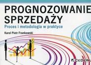 okładka Prognozowanie sprzedaży Proces i metodologia w praktyce, Książka   Karol Piotr Frankowski