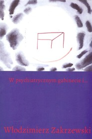 okładka W psychiatrycznym gabinecie i..., Książka   Włodzimierz  Zakrzewski