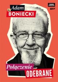 okładka Połączenie odebrane, Książka   ks. Adam Boniecki