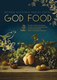 okładka God food. Boska kuchnia Malki Kafki, Książka | Malka Kafka