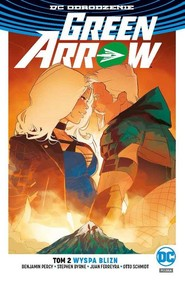 okładka Green Arrow Tom 2 Wyspa Blizn, Książka | Benjamin Percy, Stephen Byrne, Otto Schmidt, Juan Ferreyra