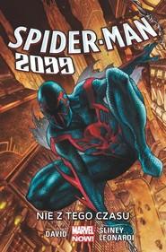 okładka Spider-Man 2099 Tom 1 Nie z tego czasu, Książka   Peter David, Will Sliney, Rick Leonardi