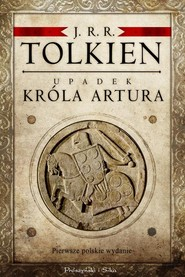 okładka Upadek króla Artura, Książka   Tolkien J.R.R
