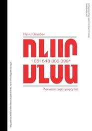 okładka Dług Pierwsze pięć tysięcy lat, Książka | David  Graeber