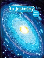 okładka Tu jesteśmy Kosmiczne wyprawy, wizje i eksperymenty, Książka | Aleksandra Mizielińska, Daniel Mizieliński